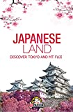Japan Travel Guide: Tokyo and Mt Fuji: Discover the Japan History and The main cities Tokyo,Kyoto and Osaka (Japan Guides Book 1) (English Edition)