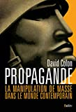 Propagande : La manipulation de masse dans le monde contemporain...
