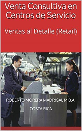 Venta Consultiva en Centros de Servicio: Ventas al Detalle (Retail)