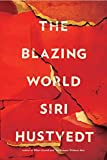 'The Blazing World: A Novel' von Siri Hustvedt