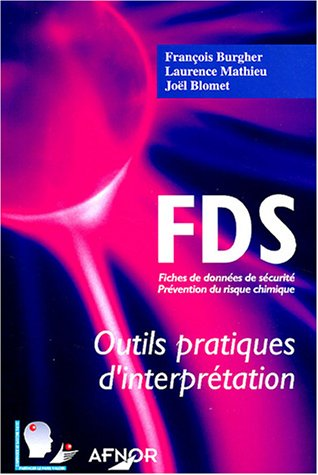 FDS : outils pratiques d'interprétation : Fiches de données de sécurité, Prévention du risque chimique