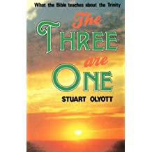 THREE ARE ONE: What the Bible Teaches About the Trinity