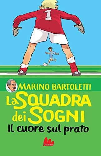 La squadra dei sogni. Il cuore sul prato (Italian Edition)