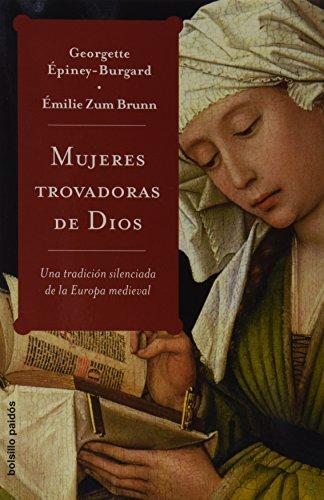 Mujeres trovadoras de Dios: Una tradición silenciada de la Europa Medieval (Bolsillo Paidós) por Émilie Zum