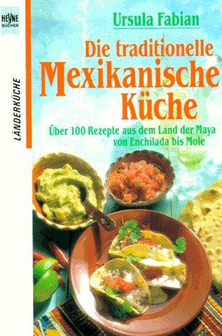 Die traditionelle Mexikanische Küche