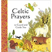 Celtic Prayers to Guard and Guide You