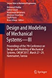 Design and Modeling of Mechanical Systems—III: Proceedings of the 7th Conference on Design and Modeling of Mechanical Systems, CMSM'2017, March 27–29, ... (Lecture Notes in Mechanical Engineering)