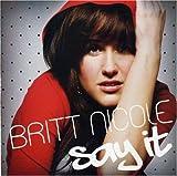 Songtexte von Britt Nicole - Say It