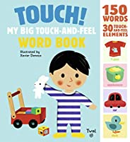 Touch! My Big Touch-and-Feel Word Book (Touch-and-Feel Books (1))