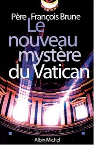 Le nouveau mystère du Vatican par François Brune