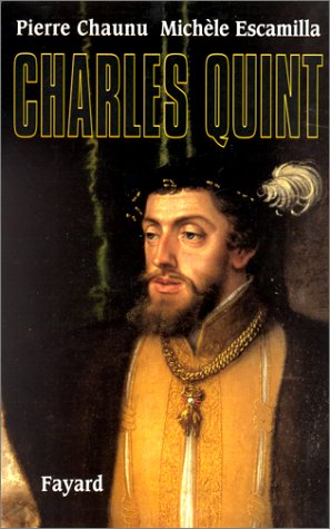 Charles Quint par Pierre Chaunu