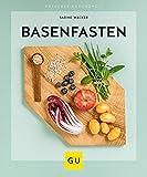 Basenfasten: Sanft entlasten und dauerhaft abnehmen (GU Ratgeber Gesundheit) - Sabine Wacker