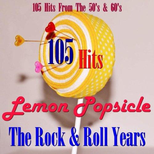 Lemon Popsicle The Rock & Roll...