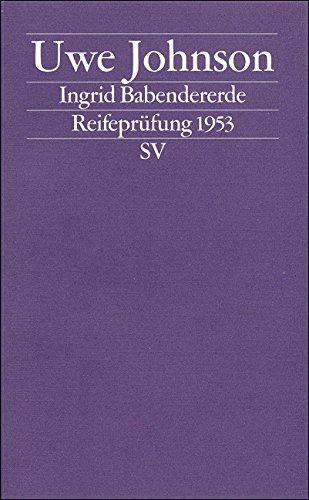 Buchseite und Rezensionen zu 'Ingrid Babendererde: Reifeprüfung 1953 (edition suhrkamp)' von Uwe Johnson