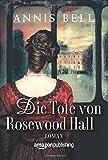 Die Tote von Rosewood Hall (Lady Jane, Band 1) von Annis Bell
