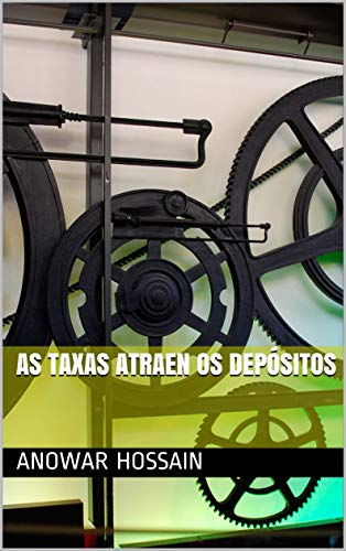 as taxas atraen os depósitos (Galician Edition) por anowar   hossain
