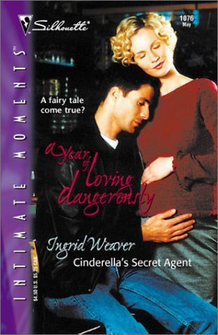 Cinderella'S Secret Agent (A Year Of Loving Dangerously) by Ingrid Weaver (2001-05-01)