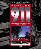 Porsche 911 The Definitive History 1977-1987: 1977 to 1987 (Car & Motorcycle Marque/Model)