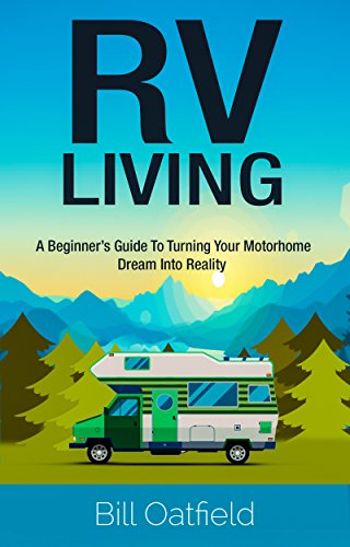 rv-living-a-beginners-guide-to-turning-your-motorhome-dream-into-reality-english-edition