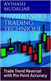 Candlestick Trading Technique: Trade Trend Reversal with Pin Point Accuracy