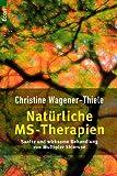 Natürliche MS-Therapien - Christine Wagener-Thiele, Christine Wagener- Thiele