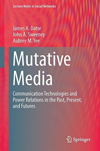 Mutative Media: Communication Technologies and Power Relations in the Past, Present, and Futures (Lecture Notes in Social Networks) by James A. Dator (2014-09-11) par James A. Dator;John A. Sweeney;Aubrey M. Yee