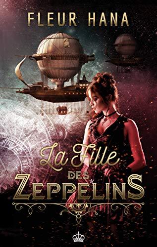 La Fille des Zeppelins par [Hana, Fleur]