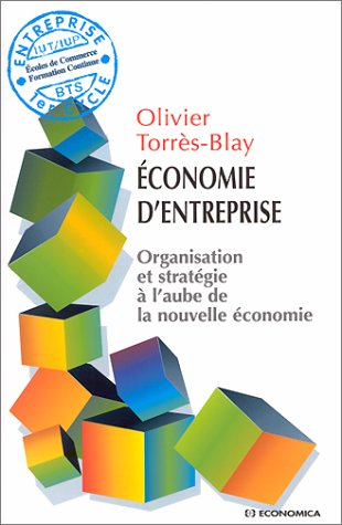 Economie d'entreprise : Organisation et stratgie  l'aube de la nouvelle conomie