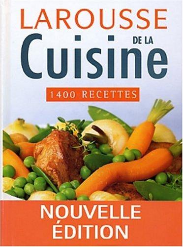 Larousse de la cuisine : 1400 recettes par Marie-Pierre Levallois