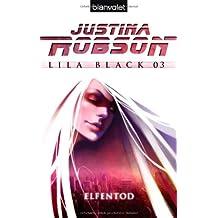 Lila Black 03: Elfentod