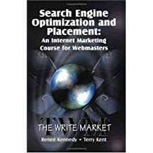 Search Engine Optimization and Placement: An Internet Marketing Course for Webmasters