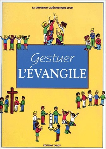 Gestuer l'Evangile par Diffusion catechistique (Broché)