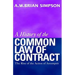 A History of the Common Law of Contract: Volume I (History of the Common Law of Contract): The Rise of the Action of Assumpsit