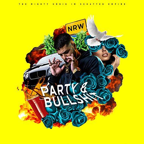Party & Bullshit [Explicit]