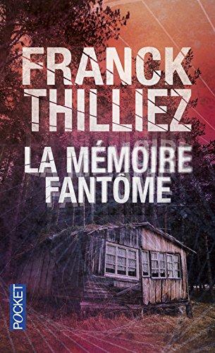 La Mémoire fantôme par Franck THILLIEZ