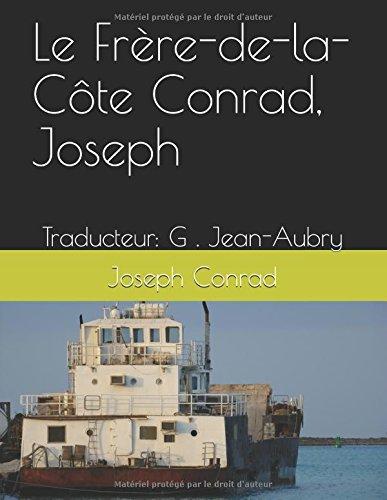 Le Frre-de-la-Cte      Conrad, Joseph: Traducteur: G . Jean-Aubry