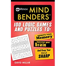 Mensa® Mind Benders: 100 Logic Games and Puzzles to Improve Your Memory, Exercise Your Brain, and Keep Your Mind Sharp (Mensa's Brilliant Brain Workouts)