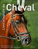 L'encyclopédie du cheval - Editions Artémis - 01/11/2005