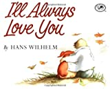 I'll Always Love You by Hans Wilhelm (1988) Paperback