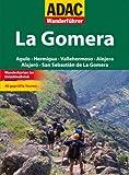 ADAC Wanderführer La Gomera: San Sebastian de la Gomera Agulo Vallehermoso Hermigua Valle Gran Rey -
