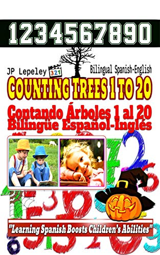Counting Trees 1 to 20. Bilingual Spanish-English: Contando Árboles 1 al 20. Bilingüe Español-Inglés (English Edition) (Halloween En Ingles)