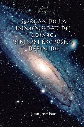 Surcando la Inmensidad del Cosmo Sin un Proposito Definido