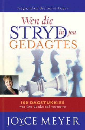 Wen die stryd in jou gedagtes: 100 Dagstukkies wat jou denke sal vernuwe (Afrikaans Edition)