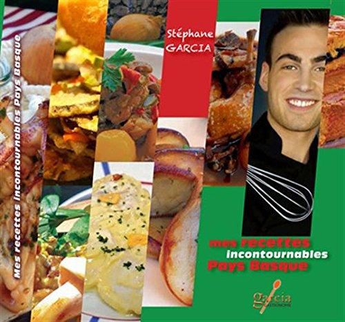 Mes recettes incontournables Pays Basque