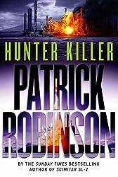 Hunter Killer by Patrick Robinson (2005-05-05)