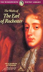 The Works of The Earl of Rochester (Wordsworth Poetry Library)