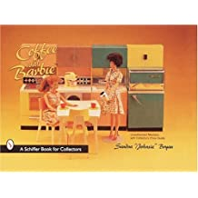 "Coffee with ""Barbie Doll"" (A Schiffer Book for Collectors)"