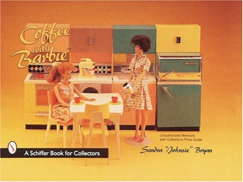 Coffee with Barbie*r Doll (A Schiffer Book for Collectors) por Sandra