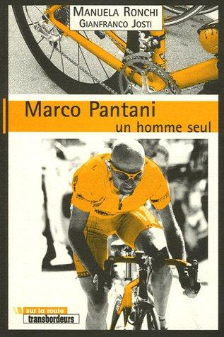Marco Pantani, un homme seul par Manuela Ronchi