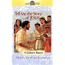 Tell Me The Story Of Jesus: Miracles, Death, And Resurrection